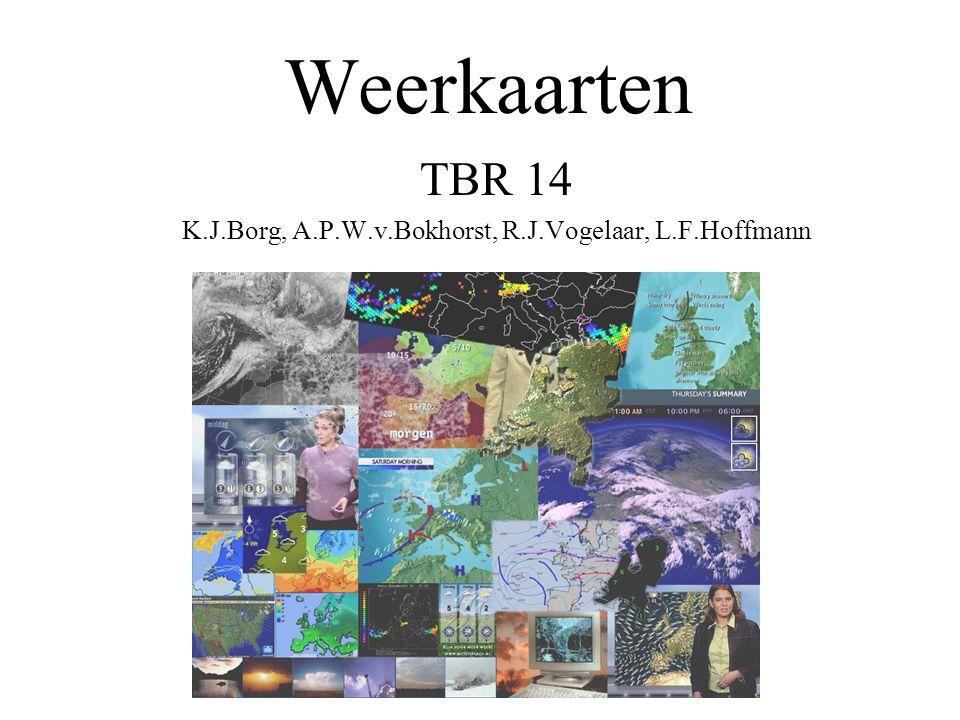 Alternatieve representatie De weerkaart voor skiërs Evaluatie TBR 14 K.J.Borg, A.P.W.v.Bokhorst, R.J.Vogelaar, L.F.Hoffmann