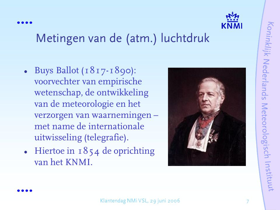 18Klantendag NMi VSL, 29 juni 2006 Barometers in radiosondes: Verband luchtdruk  hoogte Veelal toegepast: International Standard Atmosphere Meettechnieken