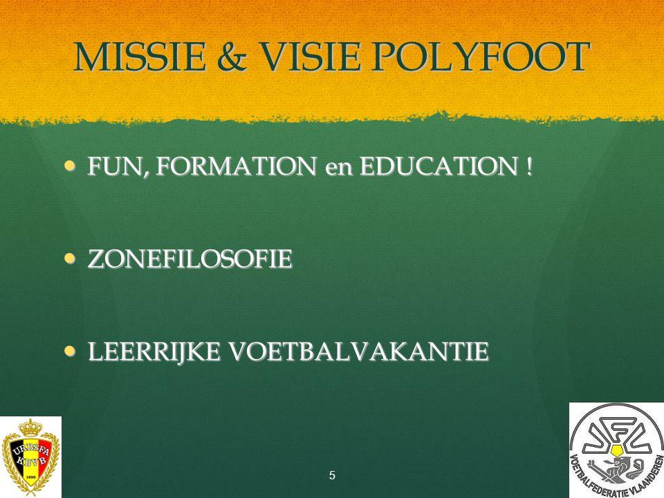 MISSIE & VISIE POLYFOOT FUN, FORMATION en EDUCATION .