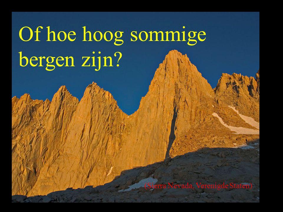 Of hoe hoog sommige bergen zijn? (Sierra Nevada, Verenigde Staten)