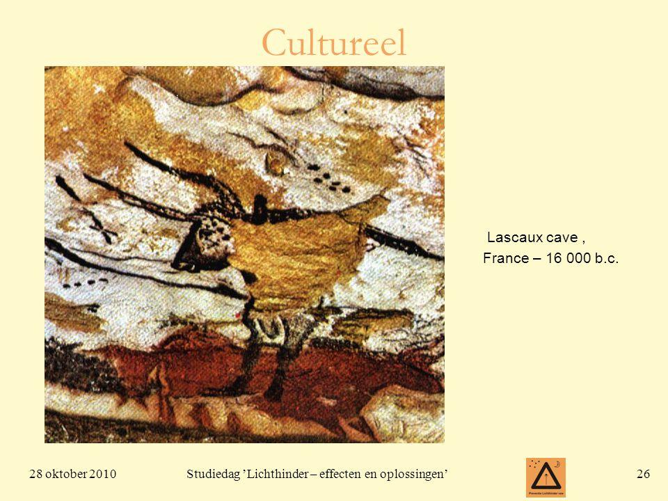28 oktober 201026 Studiedag 'Lichthinder – effecten en oplossingen' Cultureel Lascaux cave, France – 16 000 b.c.
