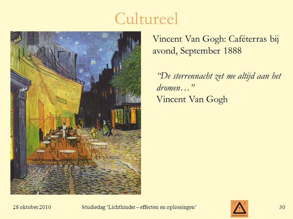 28 oktober 201030 Studiedag 'Lichthinder – effecten en oplossingen' Cultureel De sterrennacht zet me altijd aan het dromen… Vincent Van Gogh Vincent Van Gogh: Caféterras bij avond, September 1888