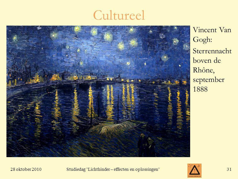 28 oktober 201031 Studiedag 'Lichthinder – effecten en oplossingen' Cultureel Vincent Van Gogh: Sterrennacht boven de Rhône, september 1888