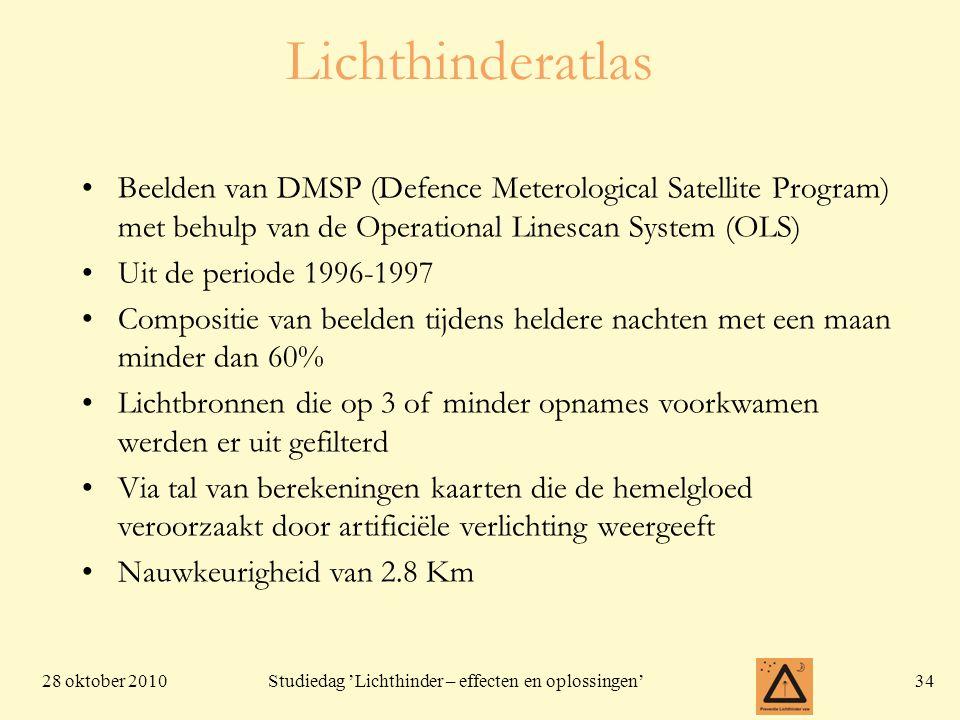 28 oktober 201034 Studiedag 'Lichthinder – effecten en oplossingen' Lichthinderatlas Beelden van DMSP (Defence Meterological Satellite Program) met be