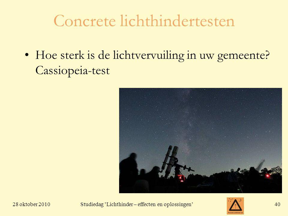 28 oktober 201040 Studiedag 'Lichthinder – effecten en oplossingen' Concrete lichthindertesten Hoe sterk is de lichtvervuiling in uw gemeente? Cassiop
