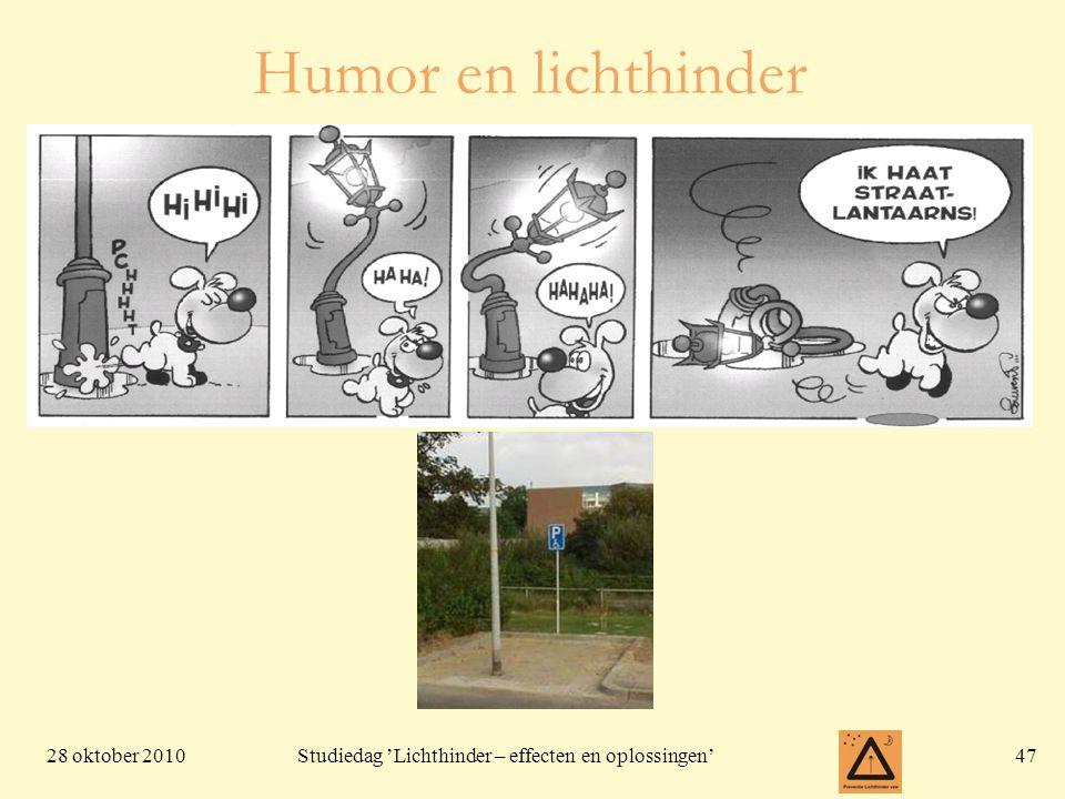 28 oktober 201047 Studiedag 'Lichthinder – effecten en oplossingen' Humor en lichthinder