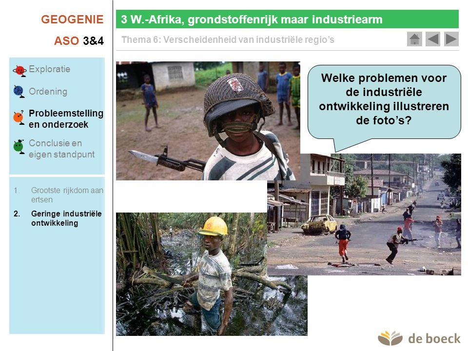 GEOGENIE ASO 3&4 Thema 6: Verscheidenheid van industriële regio's 3 W.-Afrika, grondstoffenrijk maar industriearm Welke problemen voor de industriële ontwikkeling illustreren de foto's.
