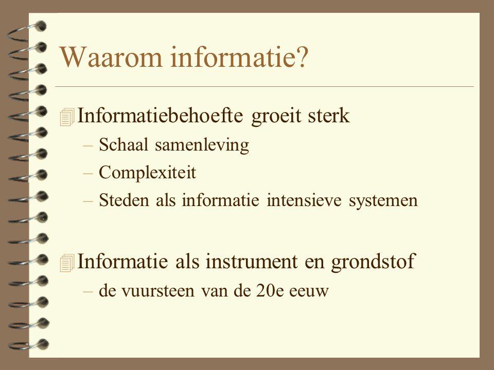 Mechanismen: 4 Toenemende vraag naar informatie door: –complexiteit & coördinatie –technologische innovatie –opleidingsniveau –gevarieerde levensloop