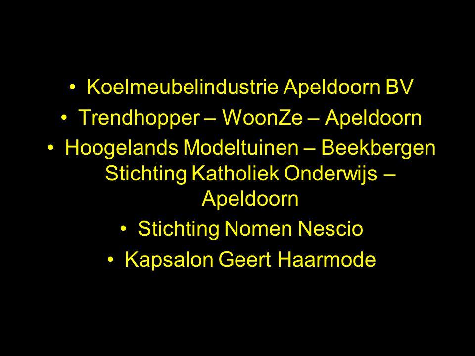 Koelmeubelindustrie Apeldoorn BV Trendhopper – WoonZe – Apeldoorn Hoogelands Modeltuinen – Beekbergen Stichting Katholiek Onderwijs – Apeldoorn Sticht
