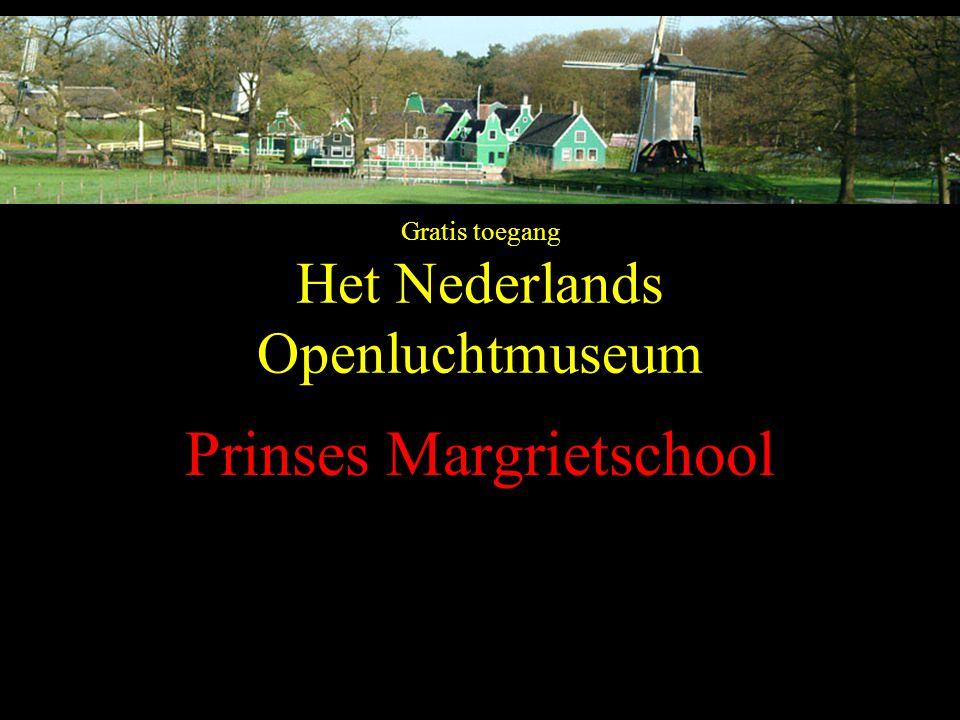 Gratis toegang Het Nederlands Openluchtmuseum Prinses Margrietschool
