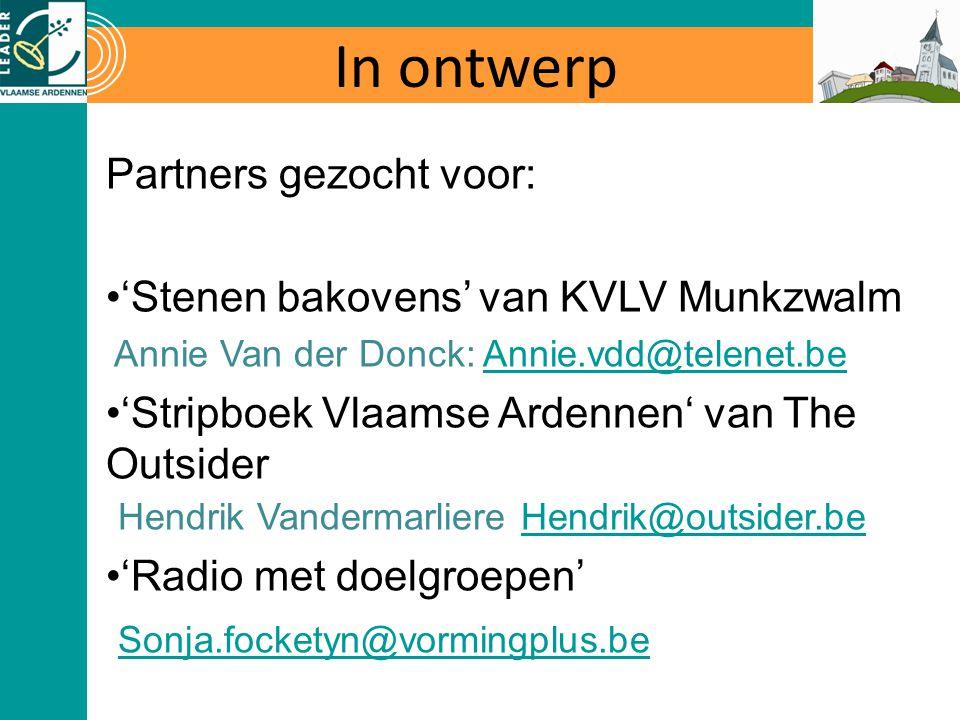 In ontwerp Partners gezocht voor: 'Stenen bakovens' van KVLV Munkzwalm Annie Van der Donck: Annie.vdd@telenet.beAnnie.vdd@telenet.be 'Stripboek Vlaams