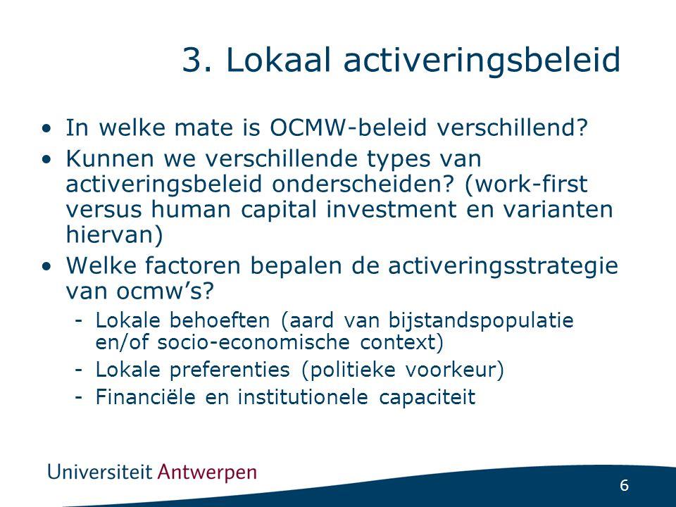 6 3. Lokaal activeringsbeleid In welke mate is OCMW-beleid verschillend.