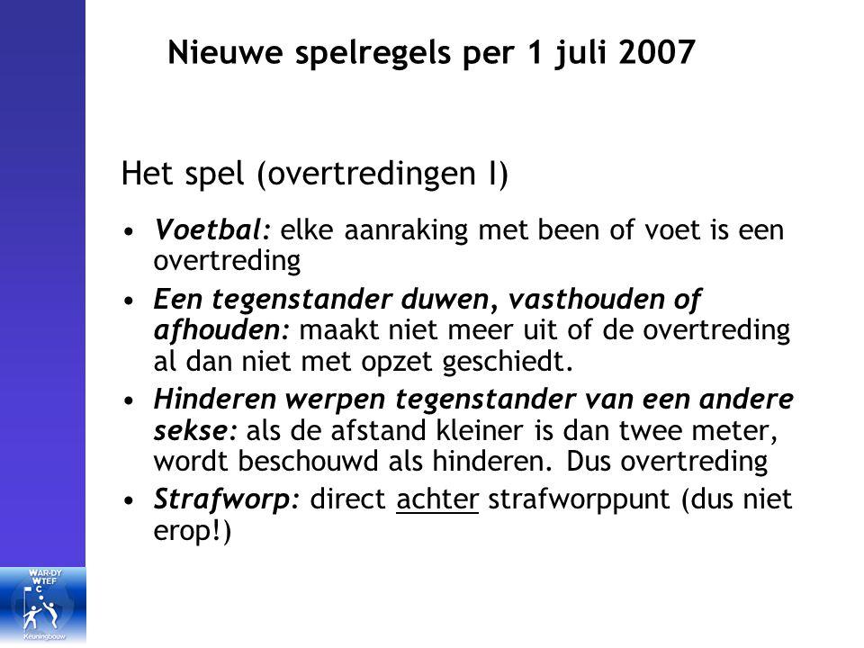 Nieuwe spelregels per 1 juli 2007 Bedankt voor je aandacht.