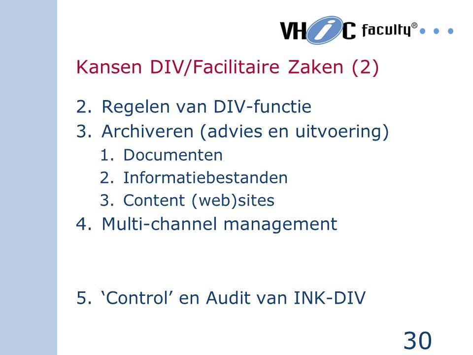 29 Kansen DIV/Facilitaire Zaken (1) 1.Registreren is 'oud': afhandelen is 'hot' DIV Afd. XYZ Stap A Stap B Stap C Stap D Stap E Horizontale applicatie