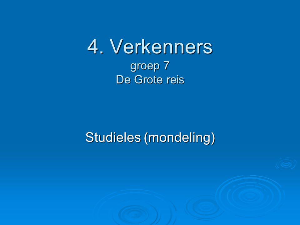 4. Verkenners groep 7 De Grote reis Studieles (mondeling)