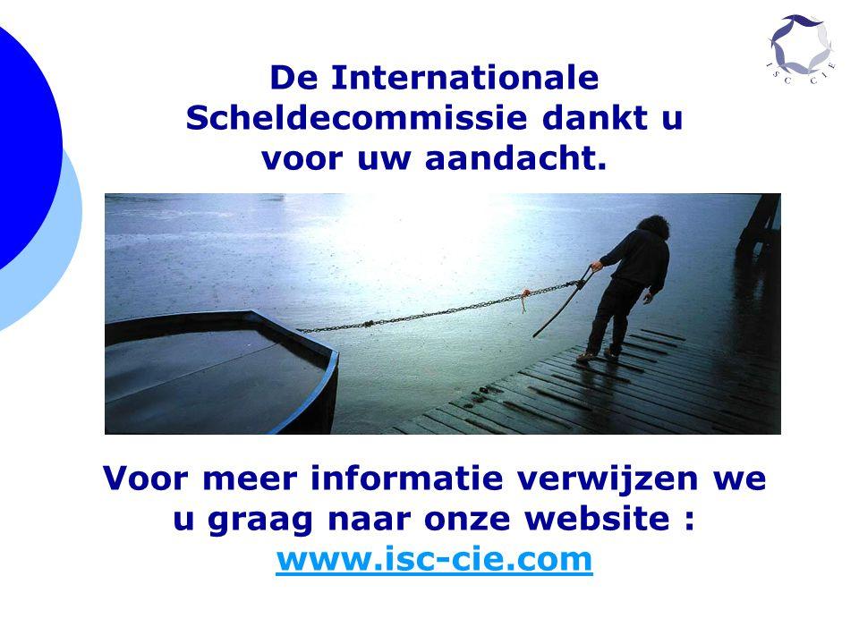 De Internationale Scheldecommissie dankt u voor uw aandacht. Voor meer informatie verwijzen we u graag naar onze website : www.isc-cie.com
