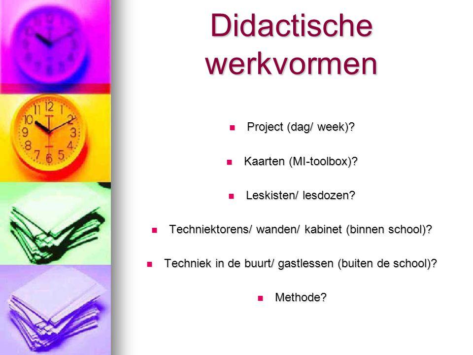 Didactische werkvormen Project (dag/ week).Project (dag/ week).