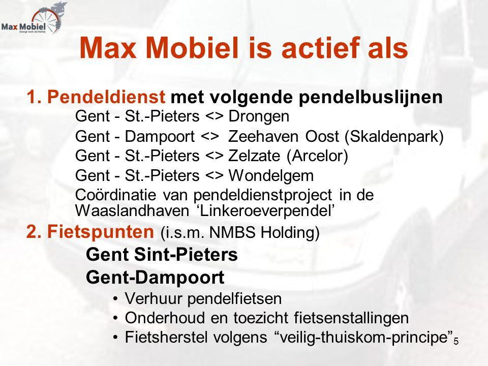 Max Mobiel is actief als 1. Pendeldienst met volgende pendelbuslijnen Gent - St.-Pieters <> Drongen Gent - Dampoort <> Zeehaven Oost (Skaldenpark) Gen