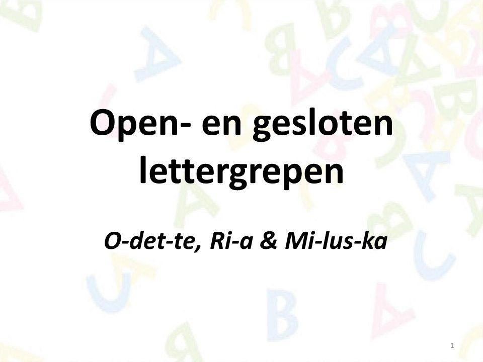 12 Hoe schrijf je een woord met de open- of gesloten lettergreep.