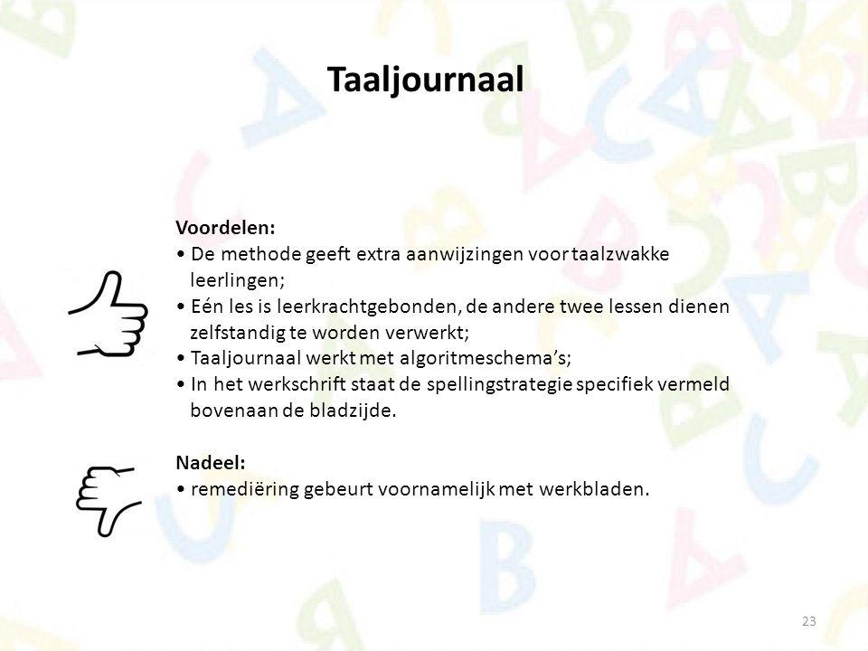 23 Voordelen: De methode geeft extra aanwijzingen voor taalzwakke leerlingen; Eén les is leerkrachtgebonden, de andere twee lessen dienen zelfstandig