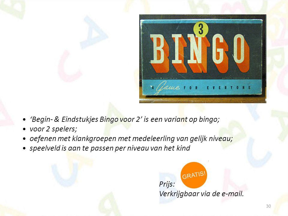 30 'Begin- & Eindstukjes Bingo voor 2' is een variant op bingo; voor 2 spelers; oefenen met klankgroepen met medeleerling van gelijk niveau; speelveld