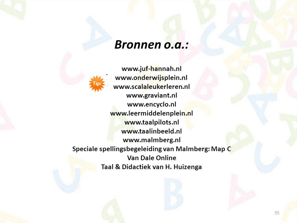 35 Bronnen o.a.: www.juf-hannah.nl www.onderwijsplein.nl www.scalaleukerleren.nl www.graviant.nl www.encyclo.nl www.leermiddelenplein.nl www.taalpilot