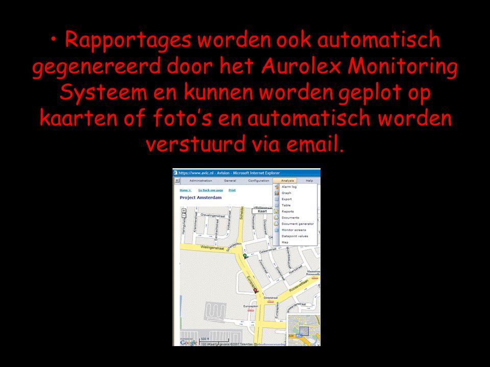 Rapportages worden ook automatisch gegenereerd door het Aurolex Monitoring Systeem en kunnen worden geplot op kaarten of foto's en automatisch worden verstuurd via email.
