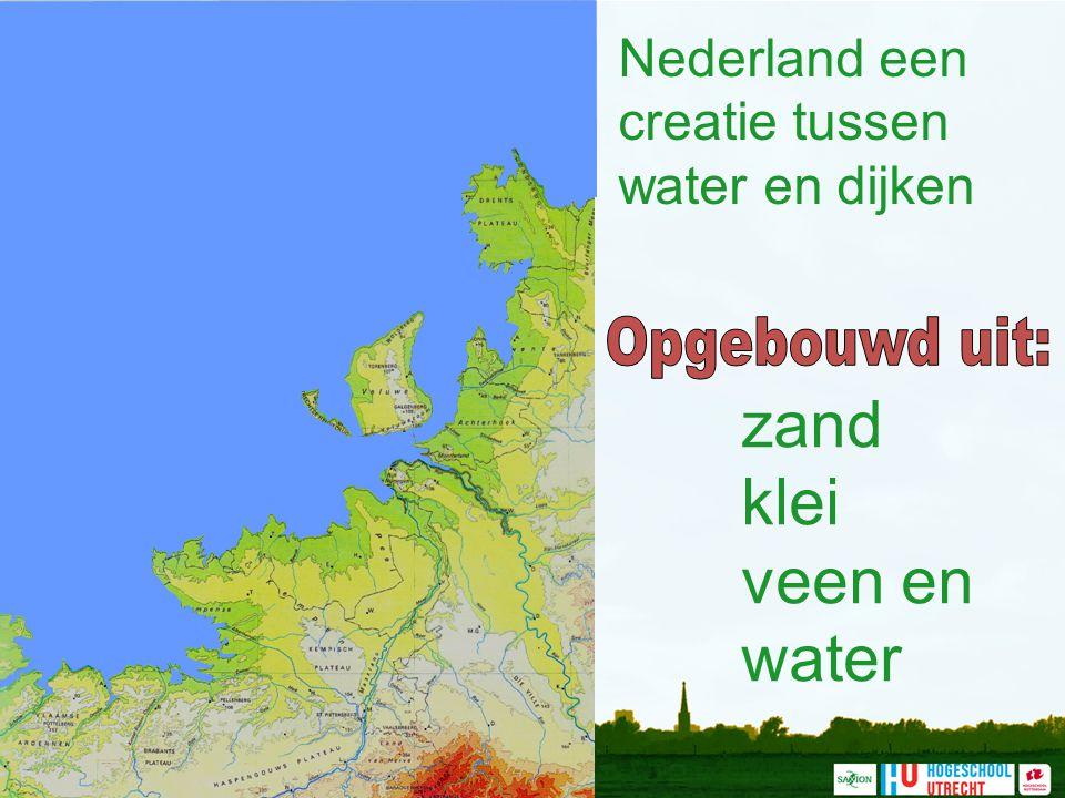 Nederland een creatie tussen water en dijken zand klei veen en water