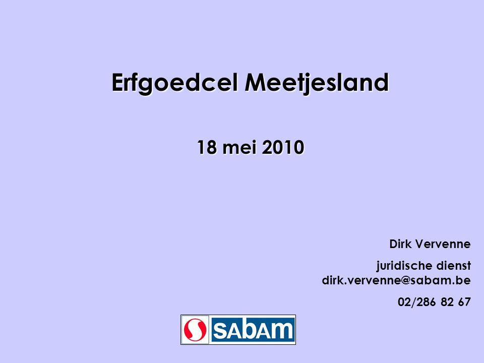 Erfgoedcel Meetjesland 18 mei 2010 Dirk Vervenne juridische dienst dirk.vervenne@sabam.be 02/286 82 67