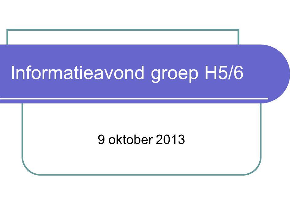 Informatieavond groep H5/6 9 oktober 2013