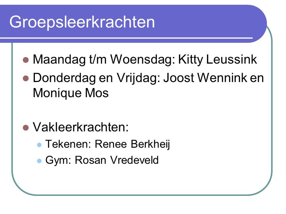Groepsleerkrachten Maandag t/m Woensdag: Kitty Leussink Donderdag en Vrijdag: Joost Wennink en Monique Mos Vakleerkrachten: Tekenen: Renee Berkheij Gym: Rosan Vredeveld