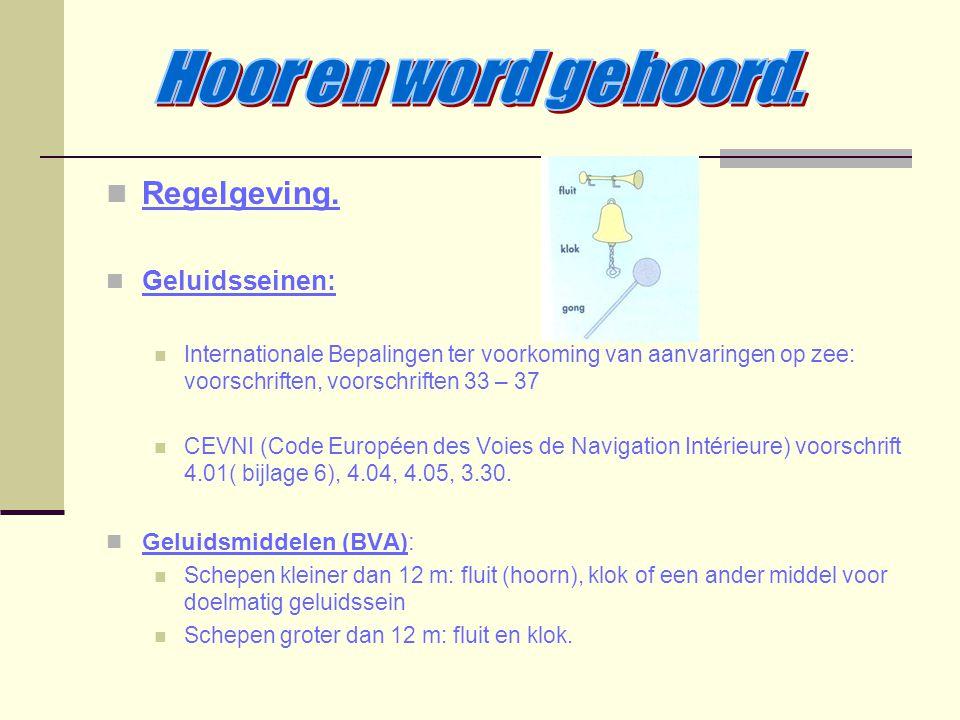 Regelgeving. Geluidsseinen: Internationale Bepalingen ter voorkoming van aanvaringen op zee: voorschriften, voorschriften 33 – 37 CEVNI (Code Européen