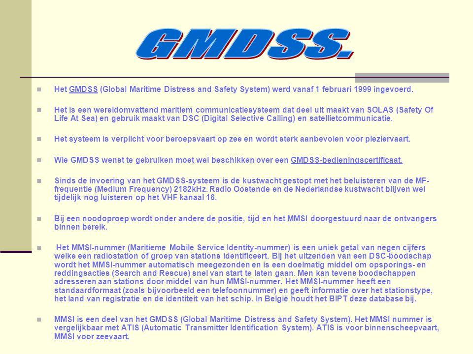 Het GMDSS (Global Maritime Distress and Safety System) werd vanaf 1 februari 1999 ingevoerd. Het is een wereldomvattend maritiem communicatiesysteem d
