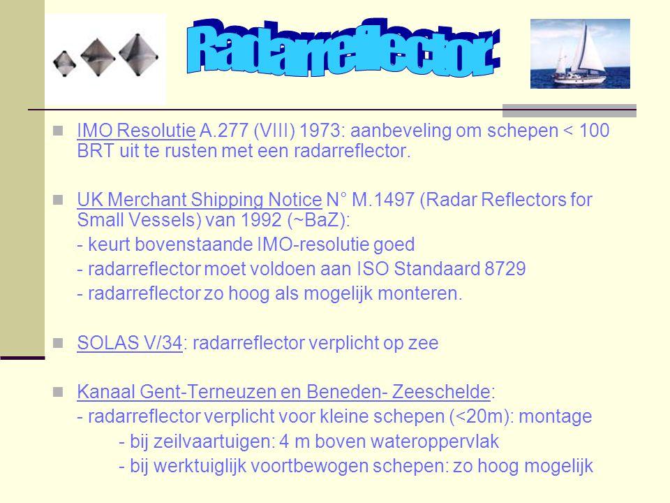 IMO Resolutie A.277 (VIII) 1973: aanbeveling om schepen < 100 BRT uit te rusten met een radarreflector. UK Merchant Shipping Notice N° M.1497 (Radar R