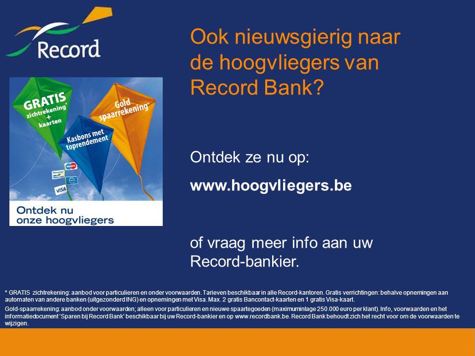 Ook nieuwsgierig naar de hoogvliegers van Record Bank.