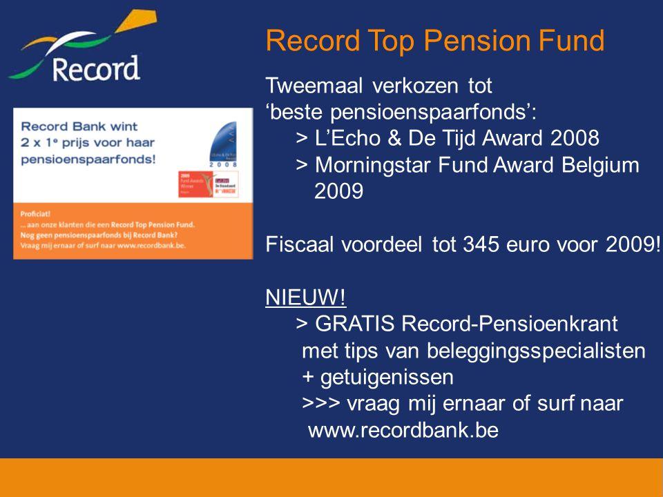 Tweemaal verkozen tot 'beste pensioenspaarfonds': > L'Echo & De Tijd Award 2008 > Morningstar Fund Award Belgium 2009 Fiscaal voordeel tot 345 euro voor 2009.