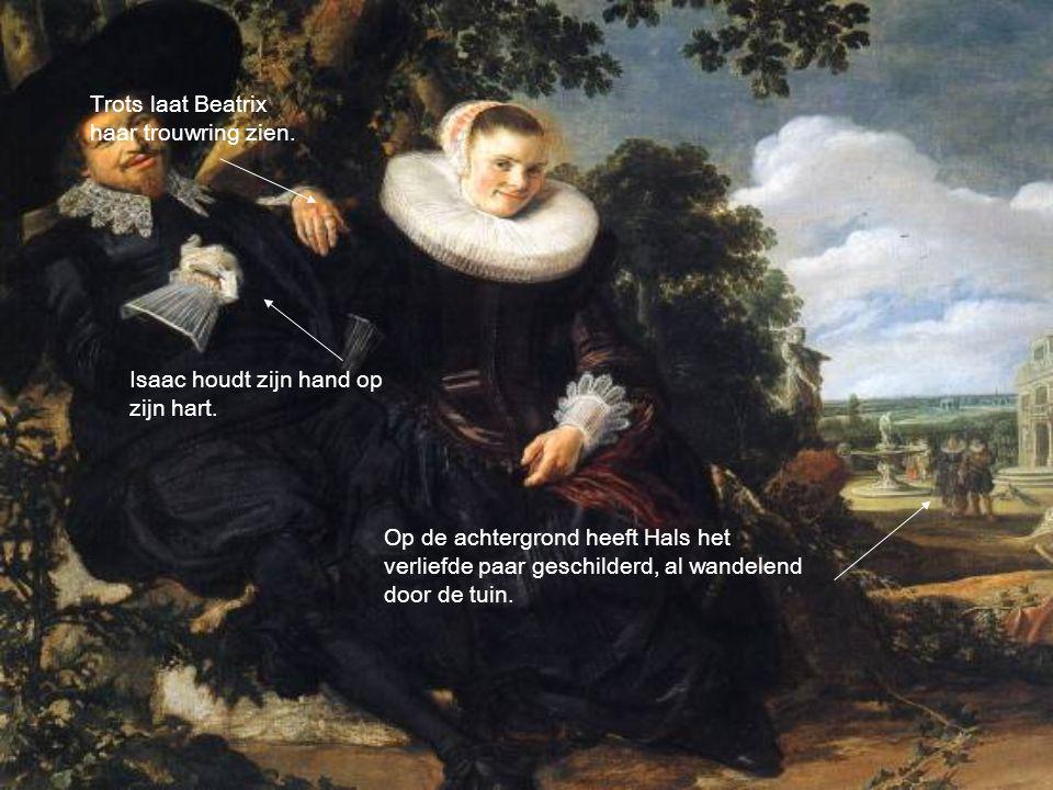 Trots laat Beatrix haar trouwring zien. Isaac houdt zijn hand op zijn hart. Op de achtergrond heeft Hals het verliefde paar geschilderd, al wandelend