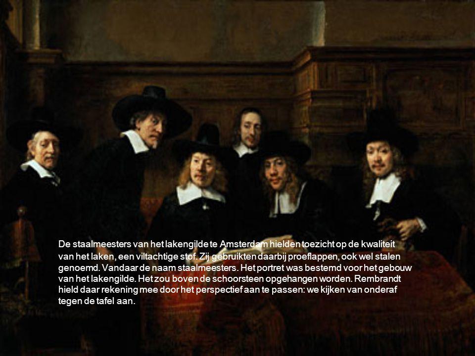 De staalmeesters van het lakengilde te Amsterdam hielden toezicht op de kwaliteit van het laken, een viltachtige stof. Zij gebruikten daarbij proeflap