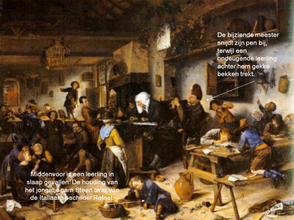 Middenvoor is een leerling in slaap gevallen. De houding van het jongetje nam Steen over van de Italiaanse schilder Rafael. De bijziende meester snijd
