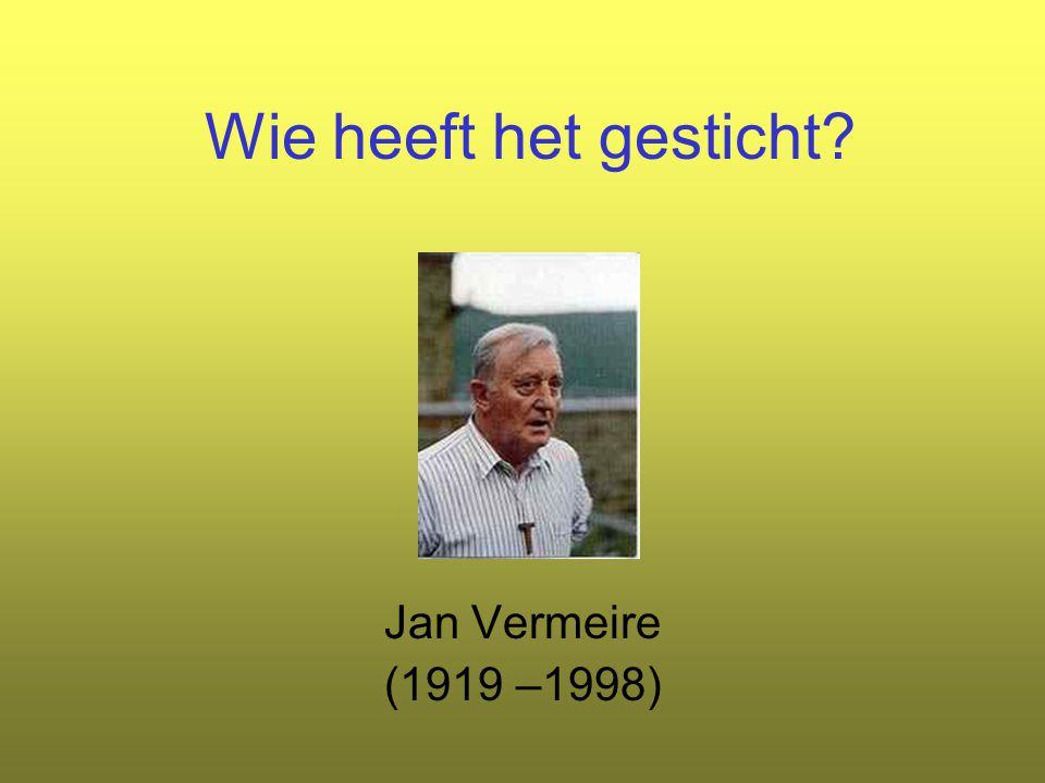 Wie heeft het gesticht? Jan Vermeire (1919 –1998)