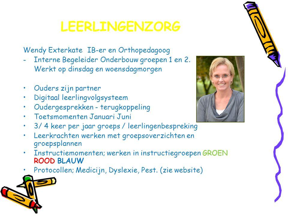 LEERLINGENZORG Wendy Exterkate IB-er en Orthopedagoog -Interne Begeleider Onderbouw groepen 1 en 2.