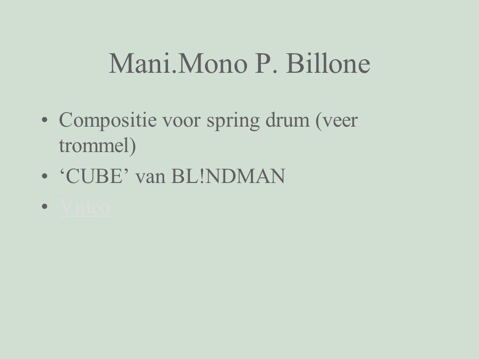 Mani.Mono P. Billone Compositie voor spring drum (veer trommel) 'CUBE' van BL!NDMAN Video
