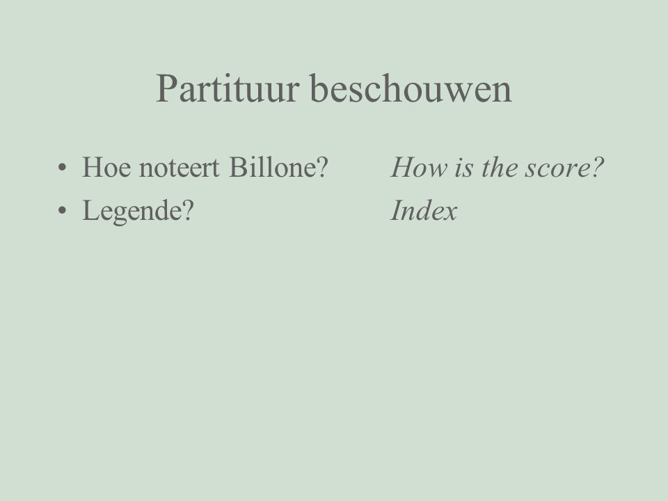 Partituur beschouwen Hoe noteert Billone?How is the score? Legende? Index