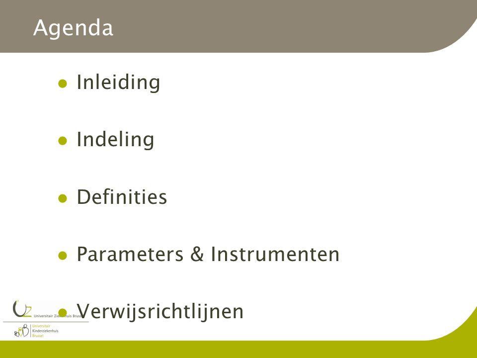 Agenda Inleiding Indeling Definities Parameters & Instrumenten Verwijsrichtlijnen