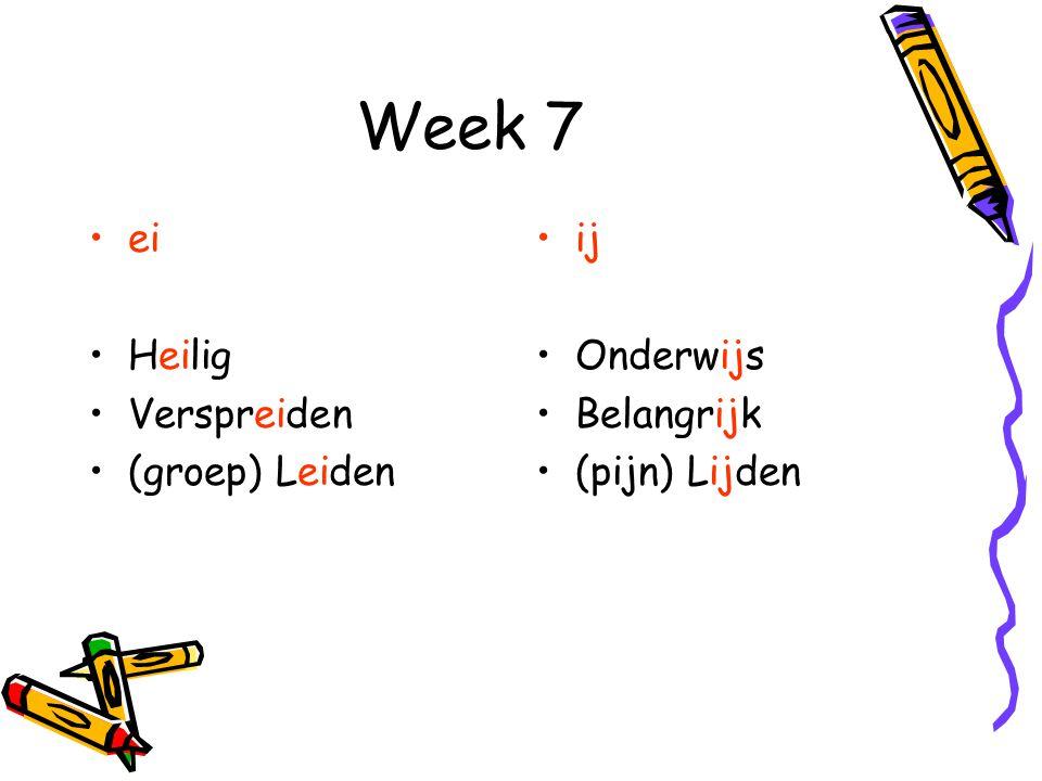 Week 7 ei Heilig Verspreiden (groep) Leiden ij Onderwijs Belangrijk (pijn) Lijden