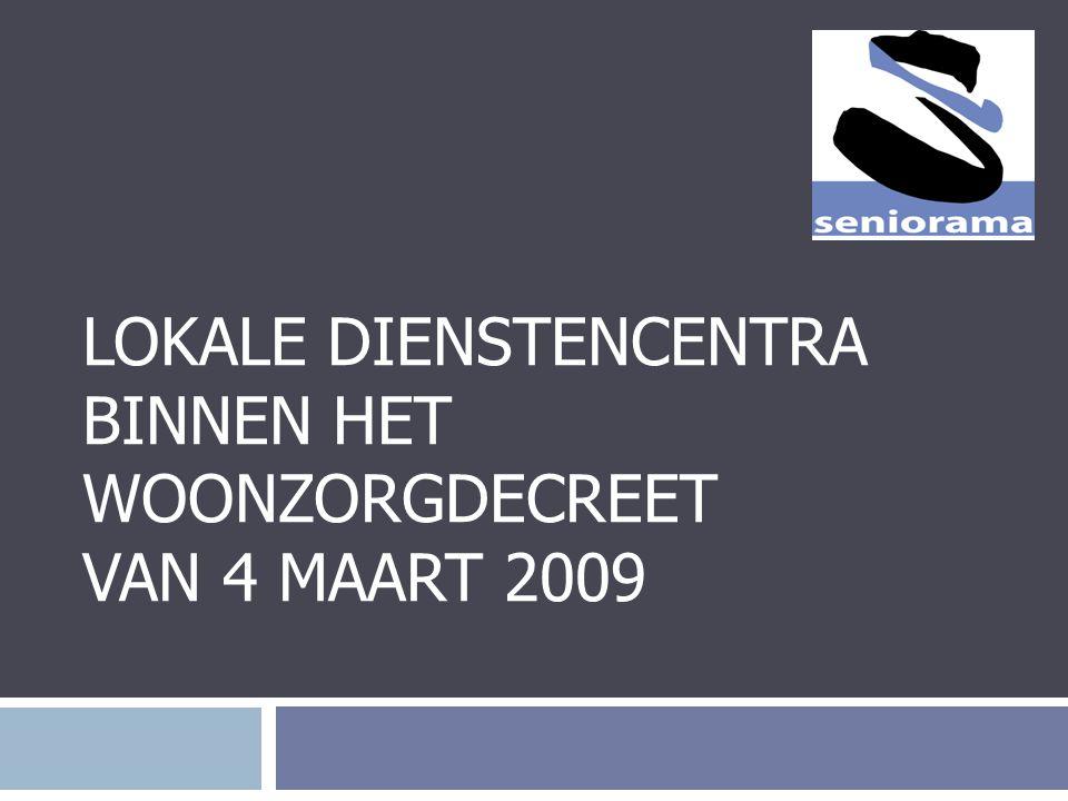 Doel en werkwijze  Lokaal Dienstencentrum staat open voor iedereen  Laagdrempelig  Aanbod op maat van de deelnemers  Rekening houden met maatschappelijke tendensen  Pluralistisch 25-10-2010 Lokale Dienstencentra