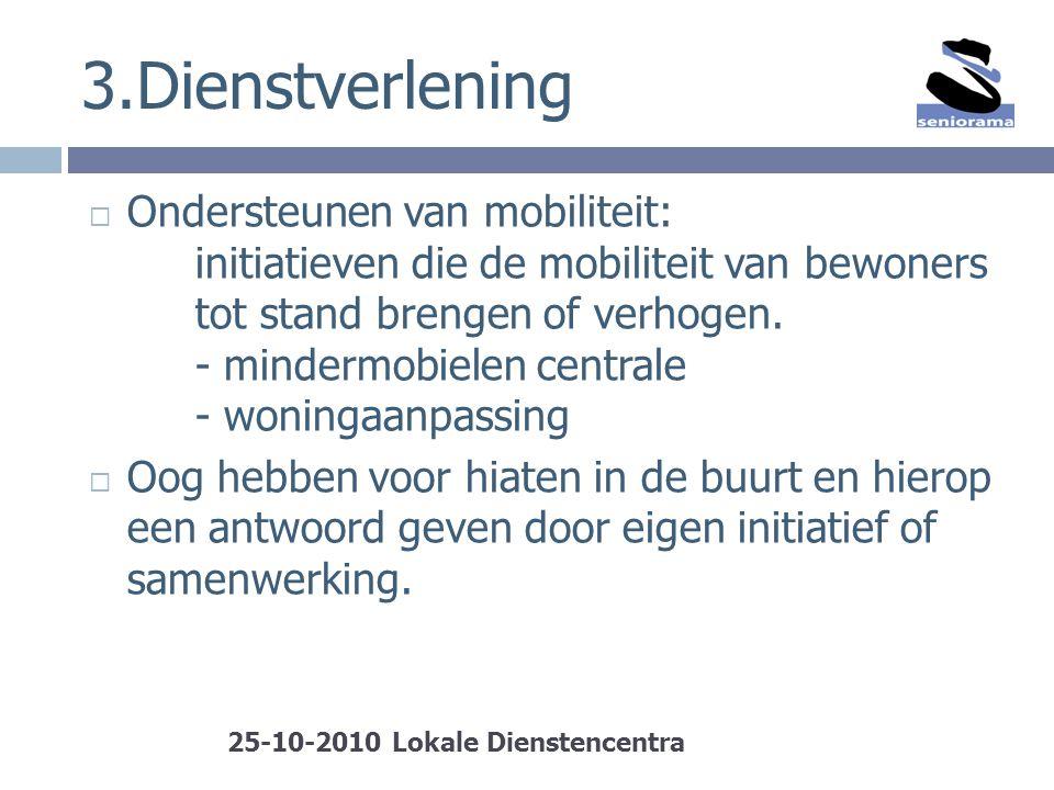 3.Dienstverlening  Ondersteunen van mobiliteit: initiatieven die de mobiliteit van bewoners tot stand brengen of verhogen. - mindermobielen centrale