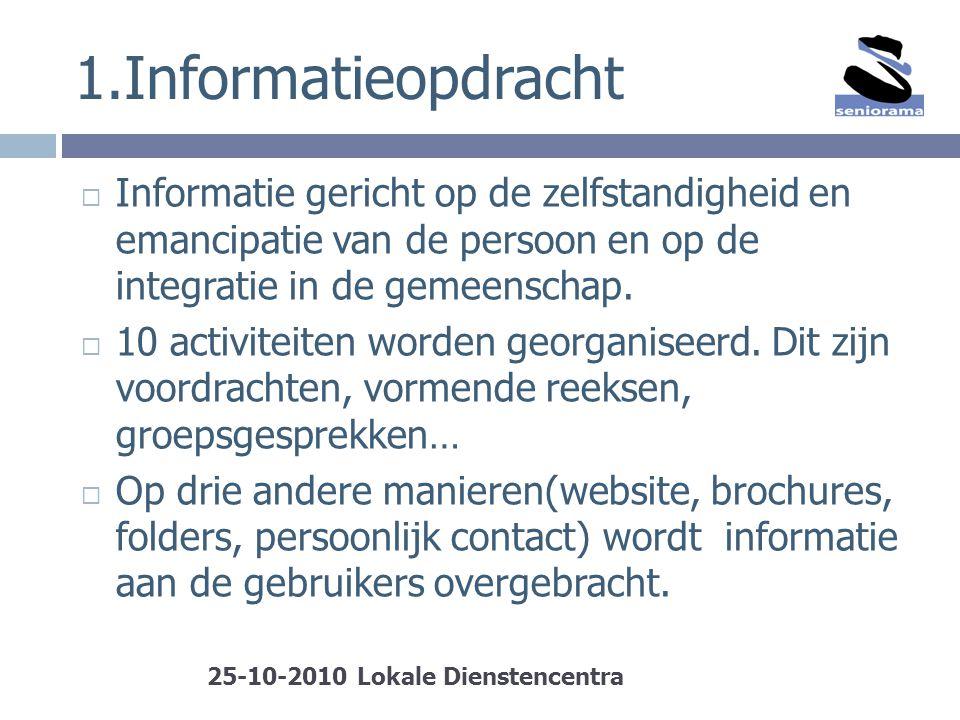 1.Informatieopdracht  Informatie gericht op de zelfstandigheid en emancipatie van de persoon en op de integratie in de gemeenschap.  10 activiteiten