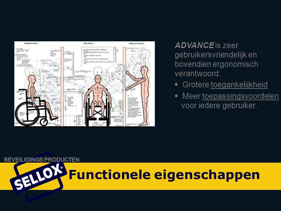 Onity Advance by SELLOX ADVANCE is zeer gebruikersvriendelijk en bovendien ergonomisch verantwoord:  Grotere toegankelijkheid  Meer toepassingsvoordelen voor iedere gebruiker.