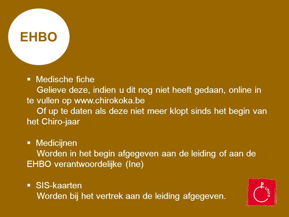 EHBO  Medische fiche Gelieve deze, indien u dit nog niet heeft gedaan, online in te vullen op www.chirokoka.be Of up te daten als deze niet meer klop